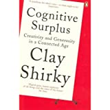 [(Cognitive Surplus: Creativity and Generosity in a Connected Age)] [Author: Clay Shirky] published on (June, 2011)