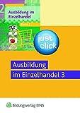 Ausbildung im Einzelhandel - Just Click: Band 3