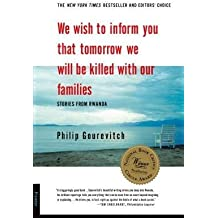 We Wish to Inform You That Tomorrow We Will be Killed with Our Families: Stories from Rwanda by Philip Gourevitch (1999-03-12)