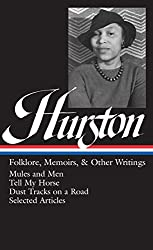 Folklore, Memoirs and Other Writings: Mules and Men / Tell My Horse / Dust Tracks on a Road / Selected Articles (Library of America)