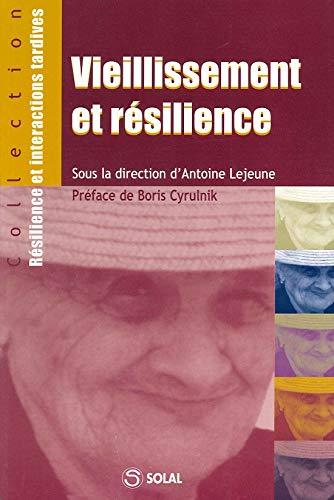 Vieillissement et résilience : Colloque de Salon-de-Provence des 29, 30 et 31 janvier 2004