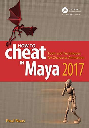 How to Cheat in Maya 2017: Tools and Techniques for Character Animation (English Edition)