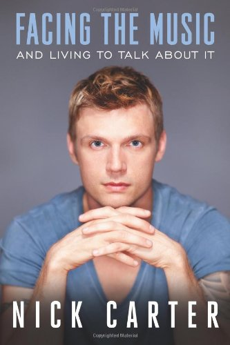 Facing the Music and Living to Talk about It por Nick Carter