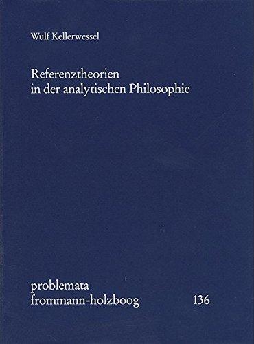 Referenztheorien in der analytischen Philosophie (problemata, Band 136)