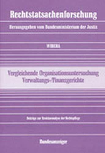 Vergleichende Organisationsuntersuchung Verwaltungs- /Finanzgerichte: Beiträge zur Strukturanalyse der Rechtspflege (Rechtstatsachenforschung)