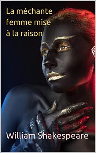 Couverture du livre La méchante femme mise à la raison