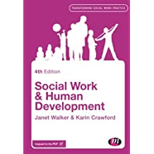 Social Work and Human Development (Transforming Social Work Practice)
