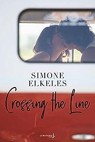 Crossing the Line par Simone Elkeles