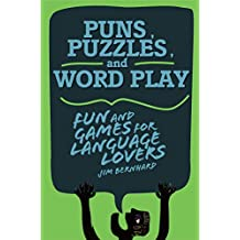 Puns, Puzzles, and Word Play: Fun and Games for Language Lovers (English Edition)