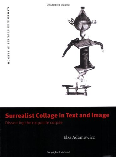 Surrealist Collage in Text and Image Paperback: Dissecting the Exquisite Corpse (Cambridge Studies in French)