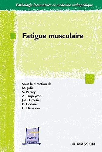 Fatigue musculaire (Ancien Prix éditeur : 66 euros) par Marc Julia