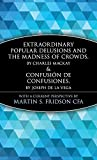 Extraordinary Popular Delusions and the Madness of Crowds and Confusión de Confusiones (Wiley Investment Classics)