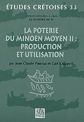 La poterie du Minoen Moyen : Tome 2: Production et utilisation