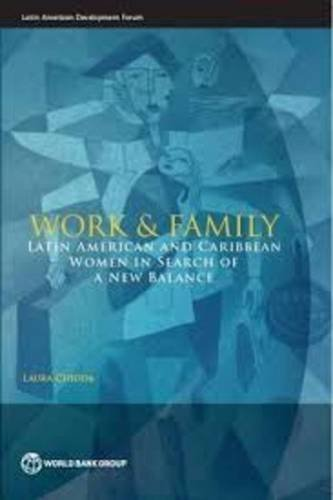 work-and-family-latin-american-and-caribbean-women-in-search-of-a-new-balance-directions-in-developm