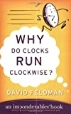 Image de Why Do Clocks Run Clockwise?: Mysteries of Everyday Life Explained
