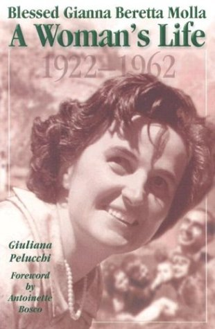 Saint Gianna Beretta Molla: A Woman's Life, 1922-1962 (Saints and Holy People)