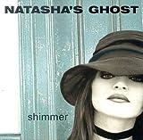 Songtexte von Natasha's Ghost - Shimmer