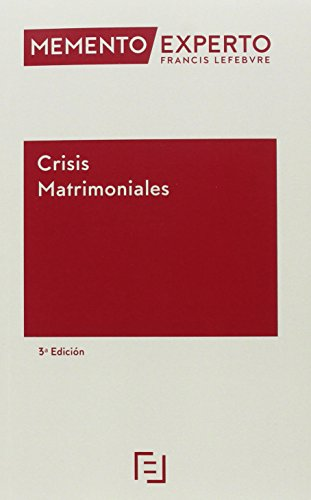 Memento experto crisis matrimoniales por Lefebvre-El Derecho