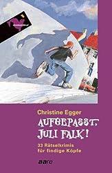 Aufgepasst, Juli Falk!
