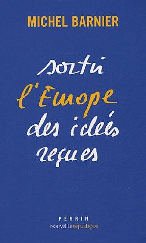 Sortir l'Europe des idées reçues