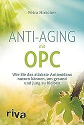 Anti-Aging mit OPC: Wie Sie das stärkste Antioxidans nutzen können, um gesund und jung zu bleiben