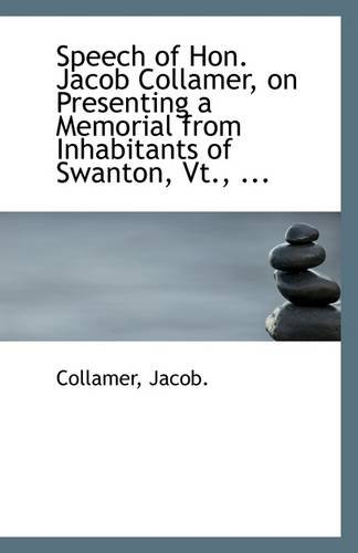 Speech of Hon. Jacob Collamer, on Presenting a Memorial from Inhabitants of Swanton, Vt., ...