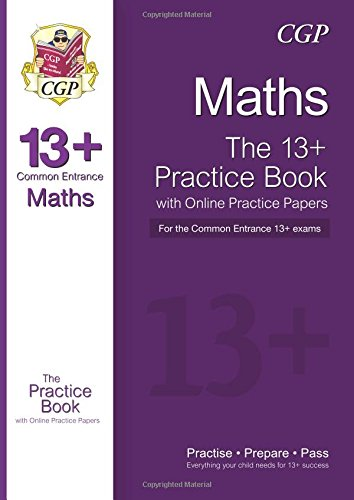 The New 13+ Maths Practice Book for the Common Entrance Exams with Answers & Online Practice Papers