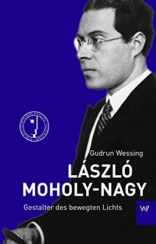 László Moholy-Nagy: Gestalter des bewegten Lichts Buch-Cover