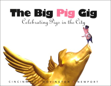 The Big Pig Gig: Celebrating Pigs in the City por Laura Pulfer