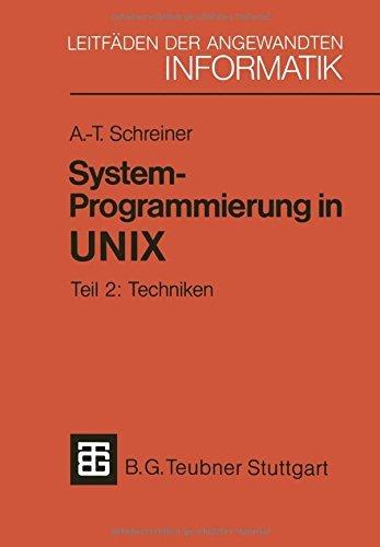 System-Programmierung in UNIX: Teil 2: Techniken (XLeitf????den der angewandten Informatik) (German Edition) by Axel-Tobias Schreiner (2013-01-03) par Axel-Tobias Schreiner