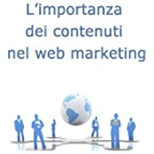 L'importanza dei contenuti nel web marketing (Web marketing per imprenditori e professionisti Vol. 5)