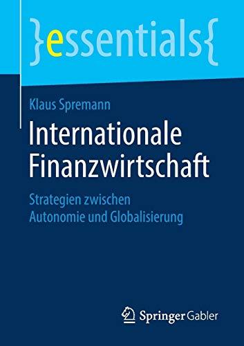 Internationale Finanzwirtschaft: Strategien zwischen Autonomie und Globalisierung (essentials)