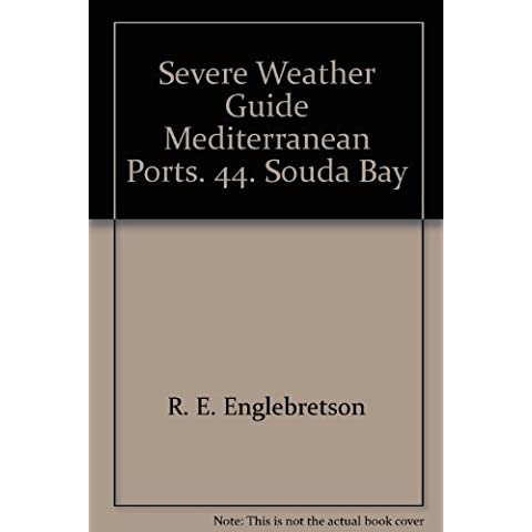 Severe Weather Guide Mediterranean Ports. 44. Souda Bay