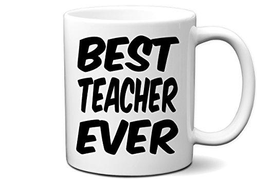 Best Teacher Ever Tasse Kaffeetasse Tasse | Großartiges Geschenk für Lehrer | Neuheit 11Oz weiße Tasse