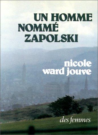 Un homme nommé Zapolski par Nicole Ward Jouve