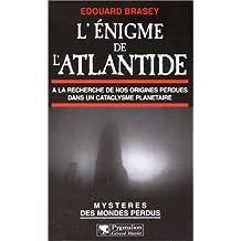 L'Enigme de l'Atlantide : A la recherche de nos origines perdues dans un cataclysme planétaire
