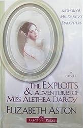 The Exploits & Adventures of Miss Alethea Darcy: A Novel by Elizabeth Aston (2005-08-02)