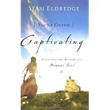 Captivating: Unveiling The Mystery Of A Woman's Soul (Participant's Guide) by Eldredge, Stasi (2007) Paperback