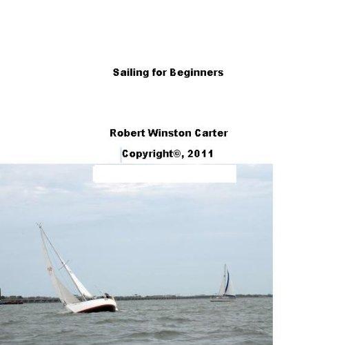 Sailing For Beginners (English Edition) por Robert Carter