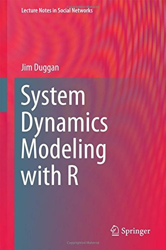 System Dynamics Modeling with R (Lecture Notes in Social Networks) by Jim Duggan (2016-07-16)