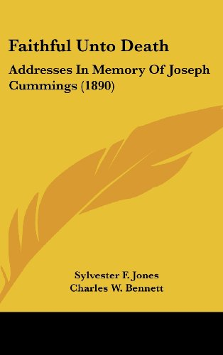 Faithful Unto Death: Addresses in Memory of Joseph Cummings (1890)
