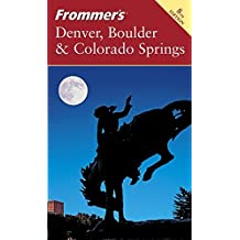 Frommer's Denver, Boulder & Colorado Springs