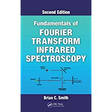 Fundamentals of Fourier Transform Infrared Spectroscopy (English Edition)