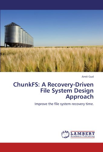 ChunkFS: A Recovery-Driven File System Design Approach: Improve the file system recovery time. por Amit Gud