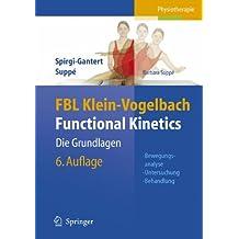 FBL Klein-Vogelbach Functional Kinetics: Die Grundlagen: Bewegungsanalyse, Untersuchung, Behandlung
