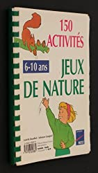 150 activités. Jeux de nature