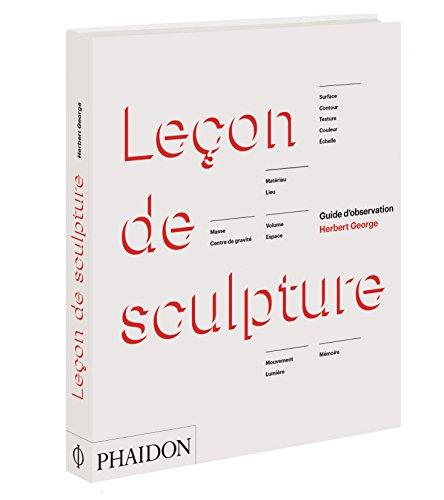 Leçon de sculpture : Guide d'observation par From Phaidon Press Ltd.
