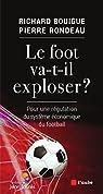 Le Foot va-t-il exploser ?: Pour une régulation du système économique du football par Rondeau