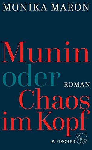 Munin oder Chaos im Kopf: Roman
