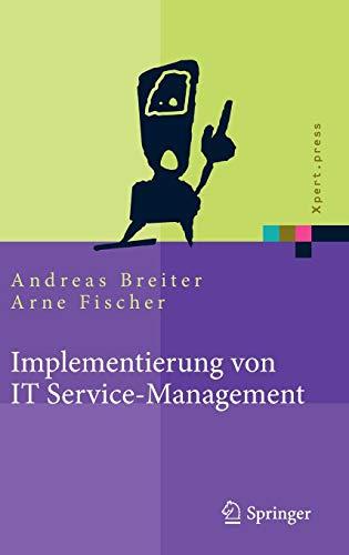 Implementierung von IT Service-Management: Erfolgsfaktoren aus nationalen und internationalen Fallstudien (Xpert.press)